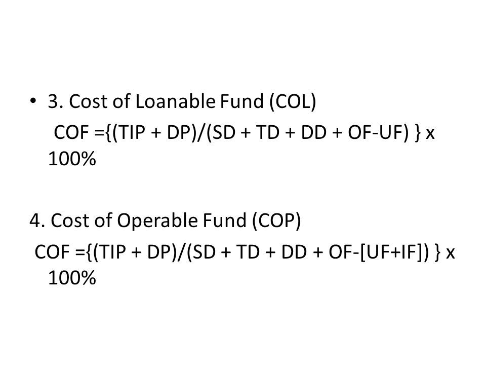 3. Cost of Loanable Fund (COL)