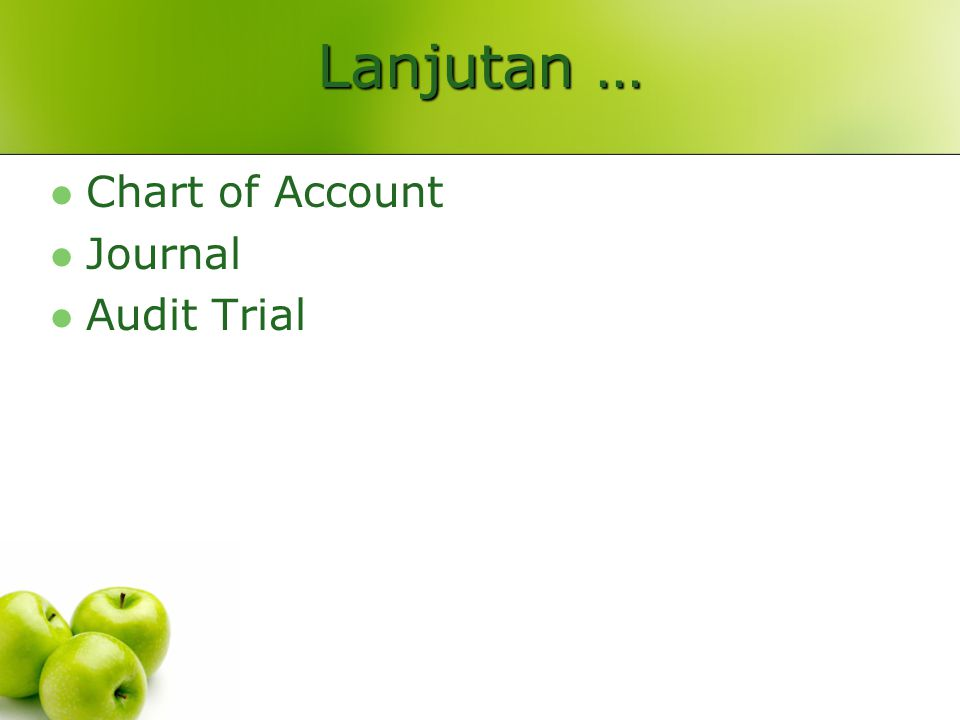 Lanjutan … Chart of Account Journal Audit Trial