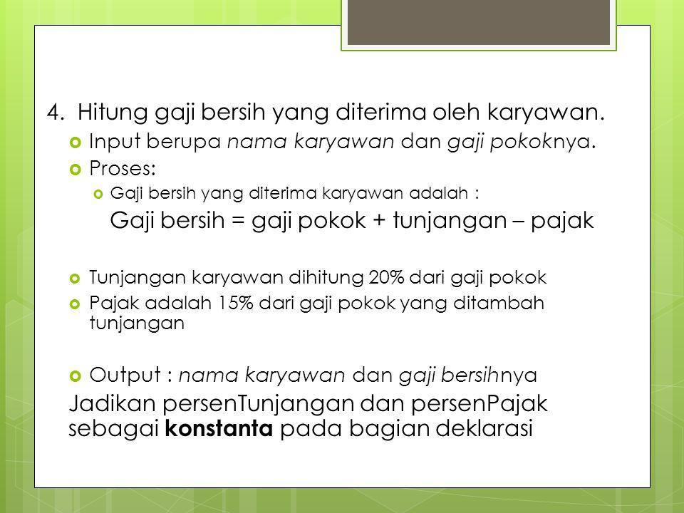 4. Hitung gaji bersih yang diterima oleh karyawan.