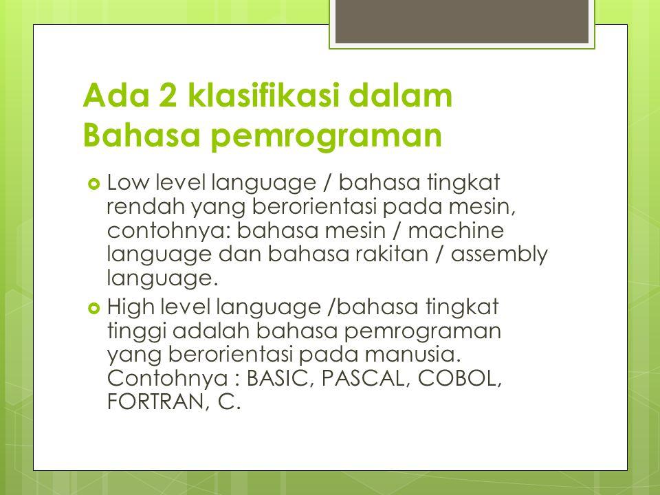 Ada 2 klasifikasi dalam Bahasa pemrograman