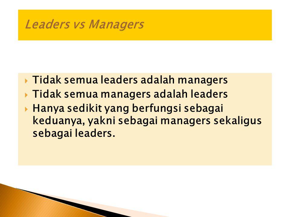 Tidak semua leaders adalah managers