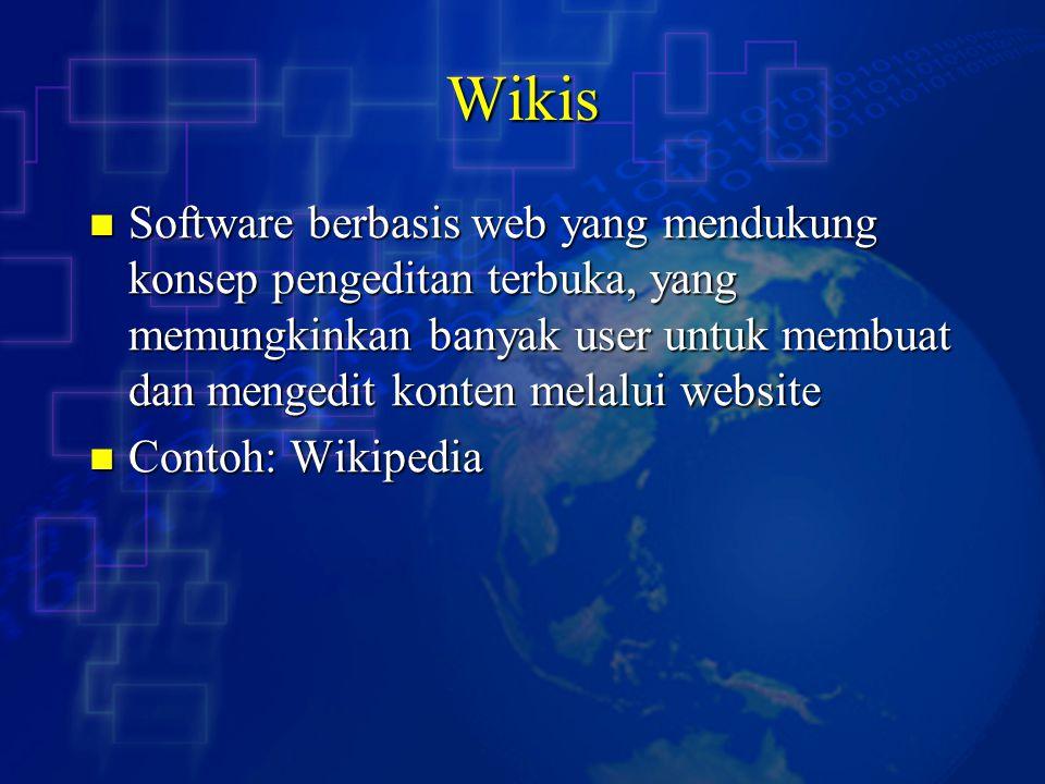 Wikis Software berbasis web yang mendukung konsep pengeditan terbuka, yang memungkinkan banyak user untuk membuat dan mengedit konten melalui website.
