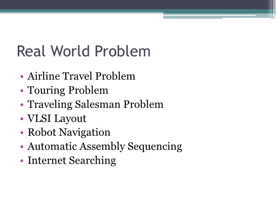 Real World Problem Airline Travel Problem Touring Problem