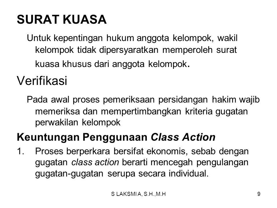SURAT KUASA Untuk kepentingan hukum anggota kelompok, wakil kelompok tidak dipersyaratkan memperoleh surat kuasa khusus dari anggota kelompok.