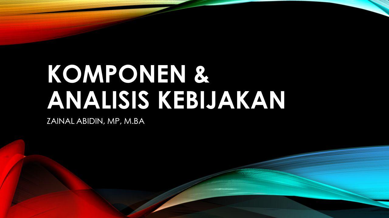 KOMPONEN & ANALISIS KEBIJAKAN