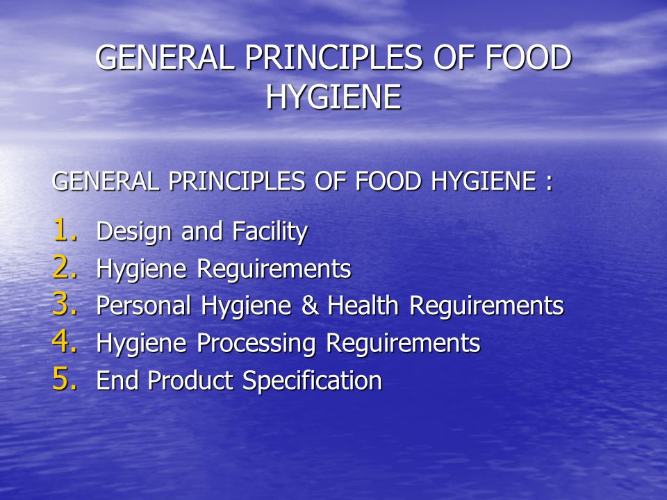 GENERAL PRINCIPLES OF FOOD HYGIENE