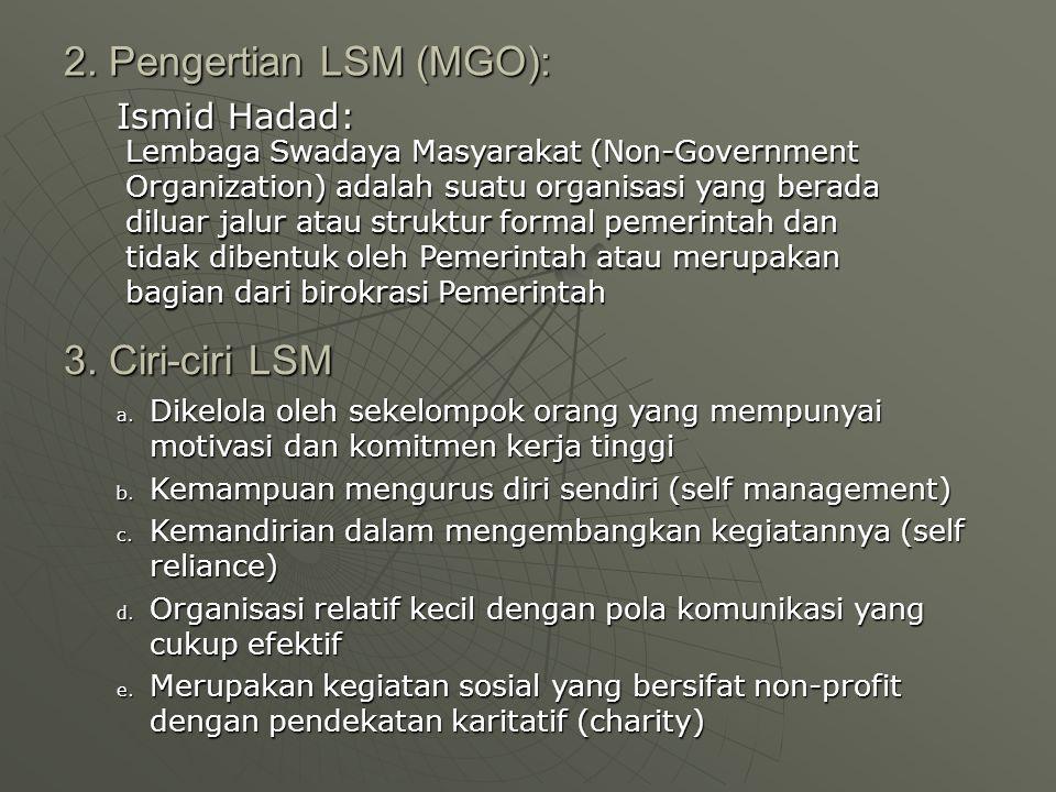 2. Pengertian LSM (MGO): 3. Ciri-ciri LSM Ismid Hadad: