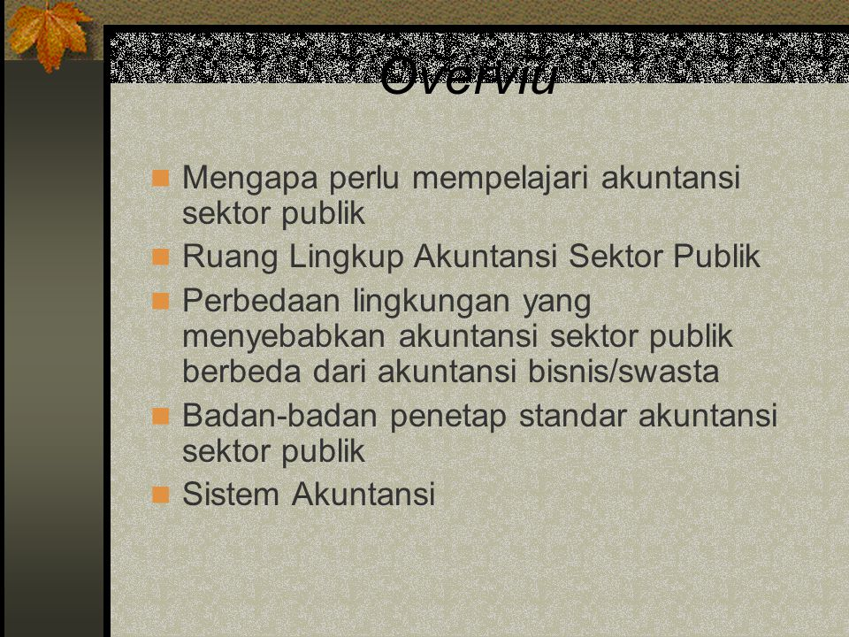 Overviu Mengapa perlu mempelajari akuntansi sektor publik