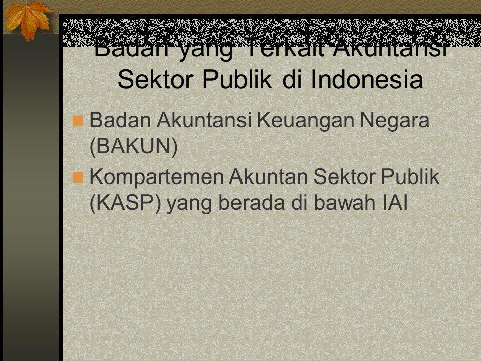 Badan yang Terkait Akuntansi Sektor Publik di Indonesia