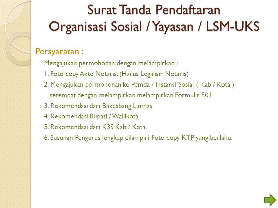 Surat Tanda Pendaftaran Organisasi Sosial / Yayasan / LSM-UKS