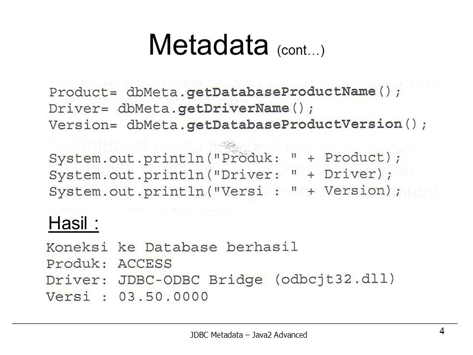 Metadata (cont…) Hasil : JDBC Metadata – Java2 Advanced