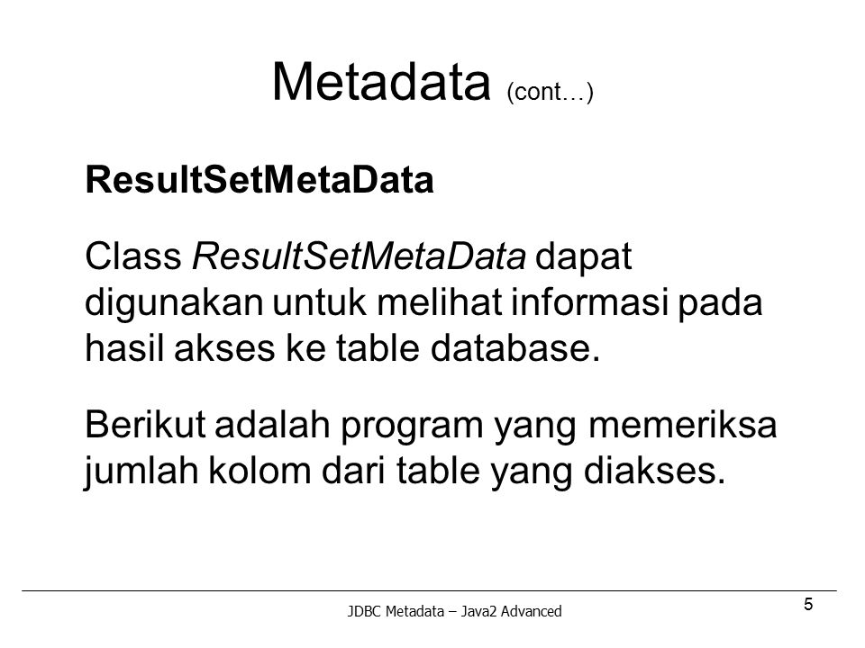Metadata (cont…) ResultSetMetaData