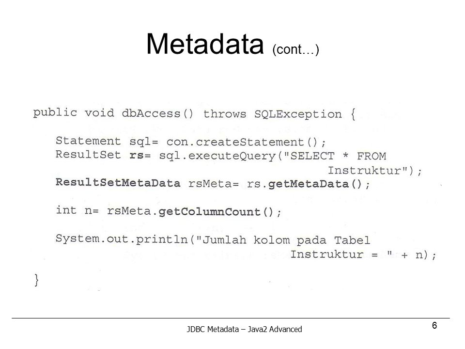 Metadata (cont…) JDBC Metadata – Java2 Advanced
