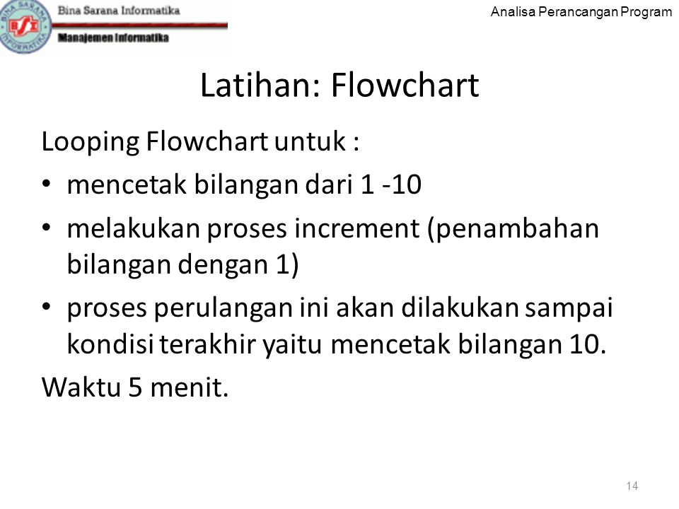 Latihan: Flowchart Looping Flowchart untuk :