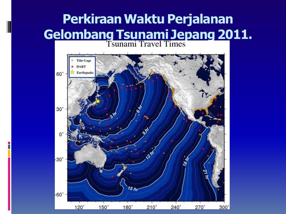 Perkiraan Waktu Perjalanan Gelombang Tsunami Jepang 2011.