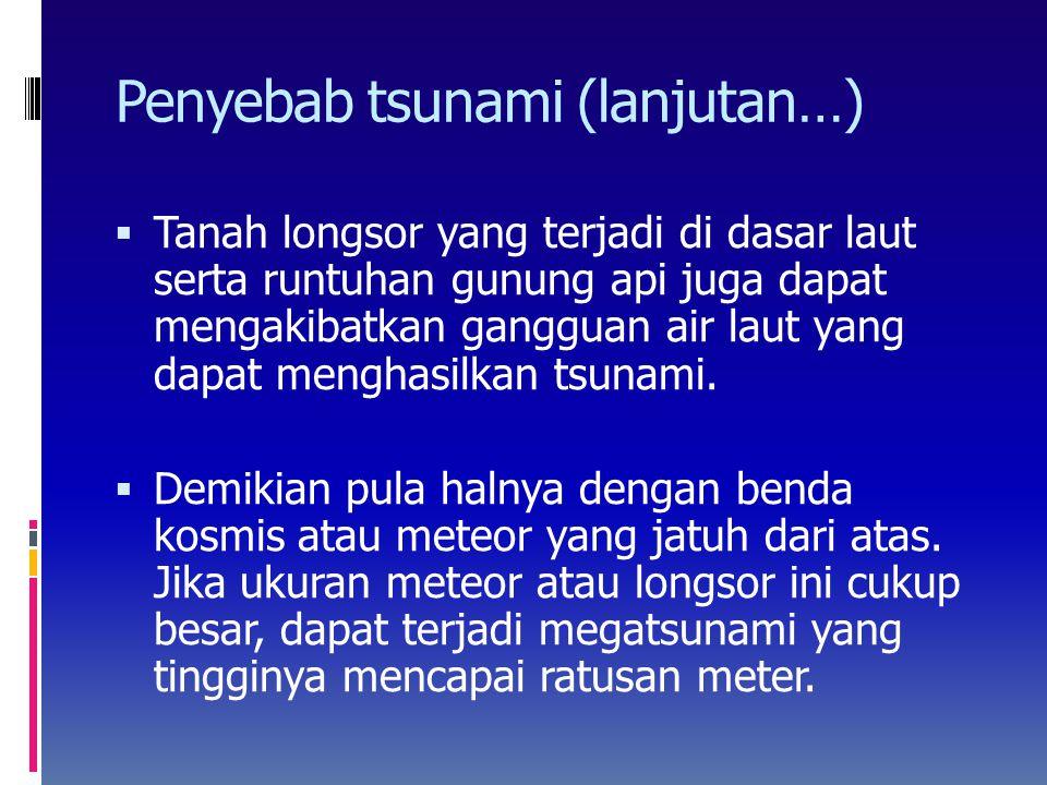 Penyebab tsunami (lanjutan…)