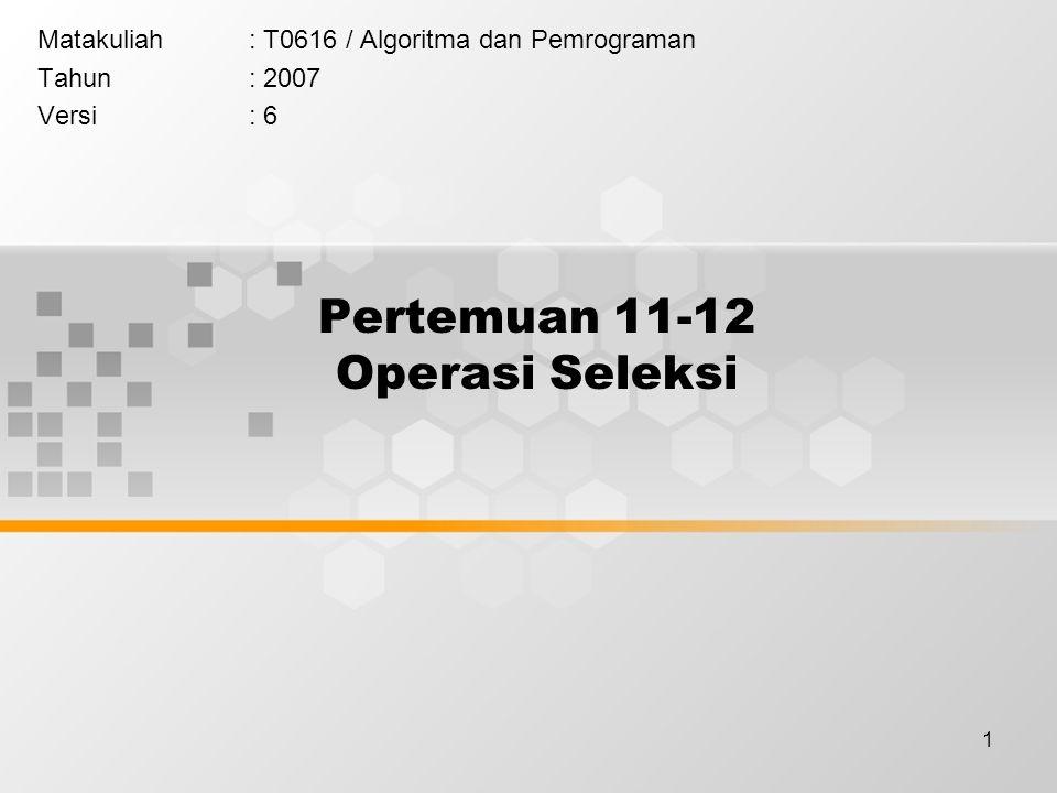 Pertemuan 11-12 Operasi Seleksi