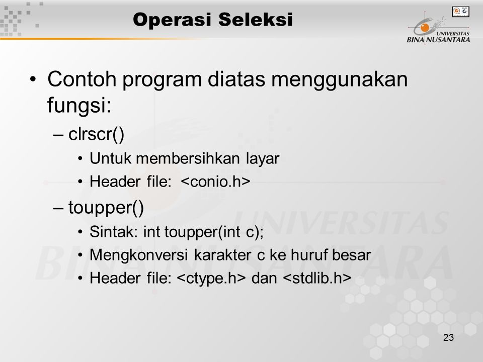 Contoh program diatas menggunakan fungsi: