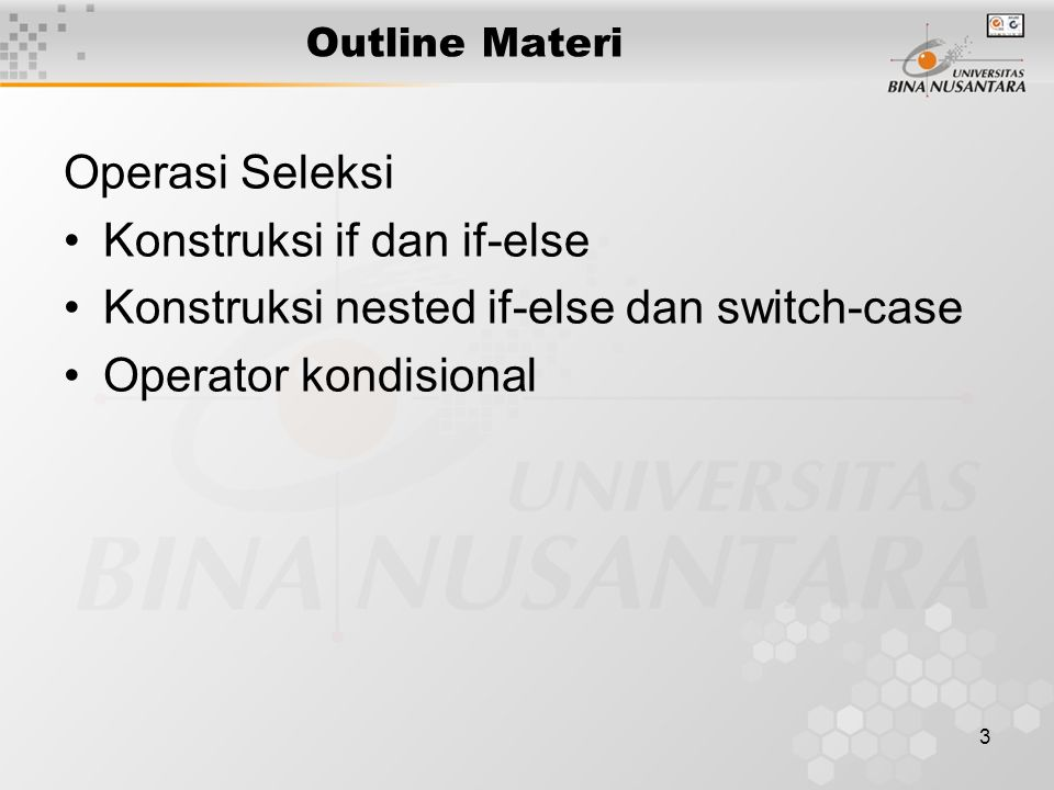 Konstruksi if dan if-else Konstruksi nested if-else dan switch-case