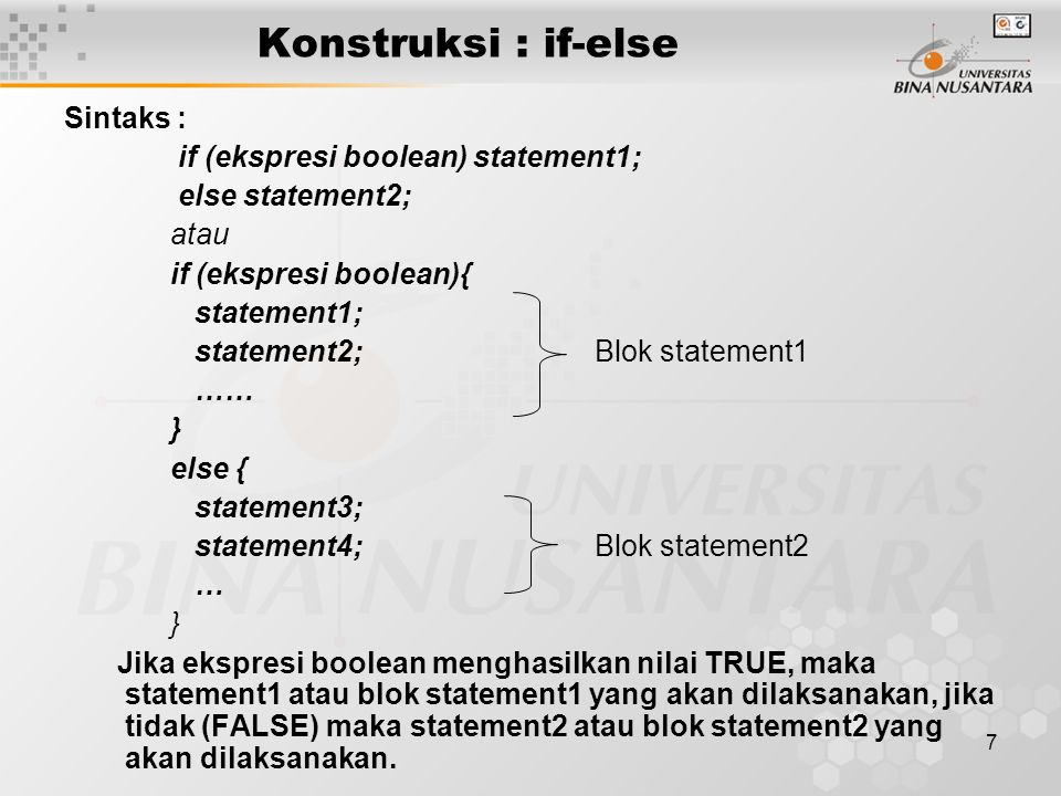Konstruksi : if-else Sintaks : if (ekspresi boolean) statement1;