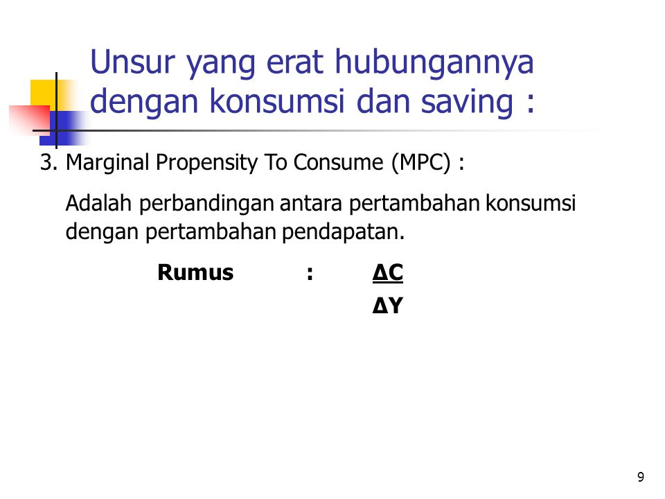 Unsur yang erat hubungannya dengan konsumsi dan saving :