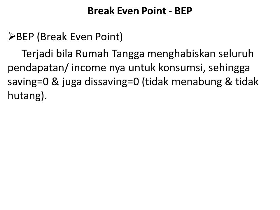 Break Even Point - BEP BEP (Break Even Point)