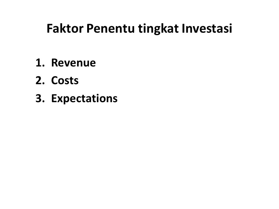Faktor Penentu tingkat Investasi