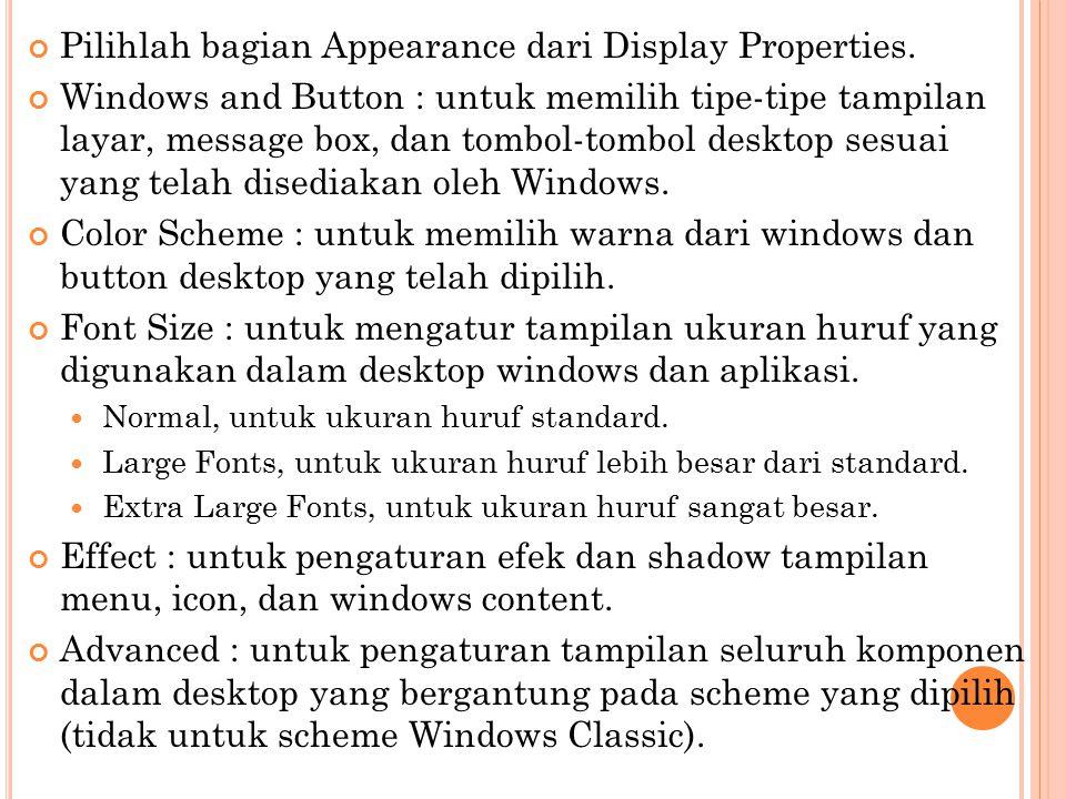 Pilihlah bagian Appearance dari Display Properties.