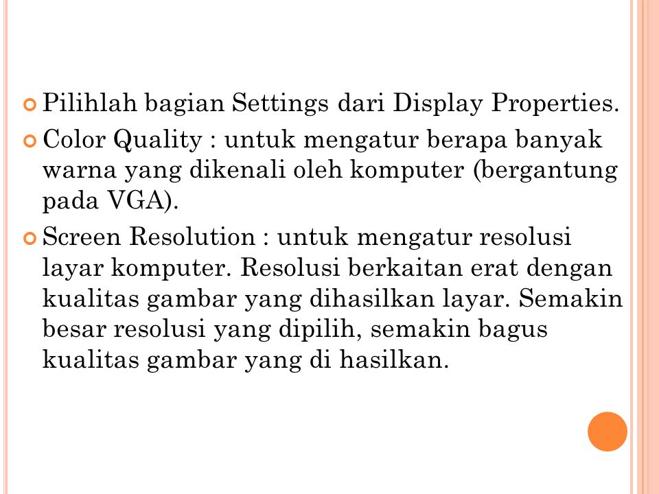 Pilihlah bagian Settings dari Display Properties.