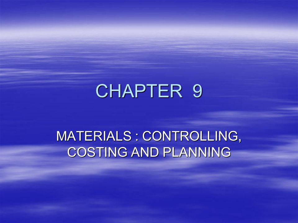 MATERIALS : CONTROLLING, COSTING AND PLANNING
