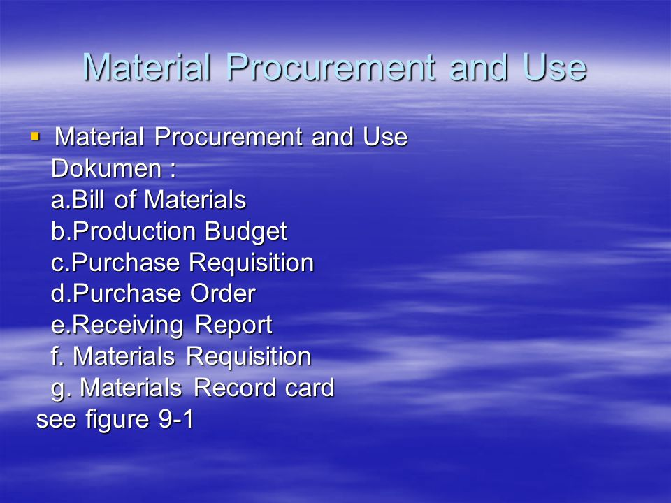 Material Procurement and Use