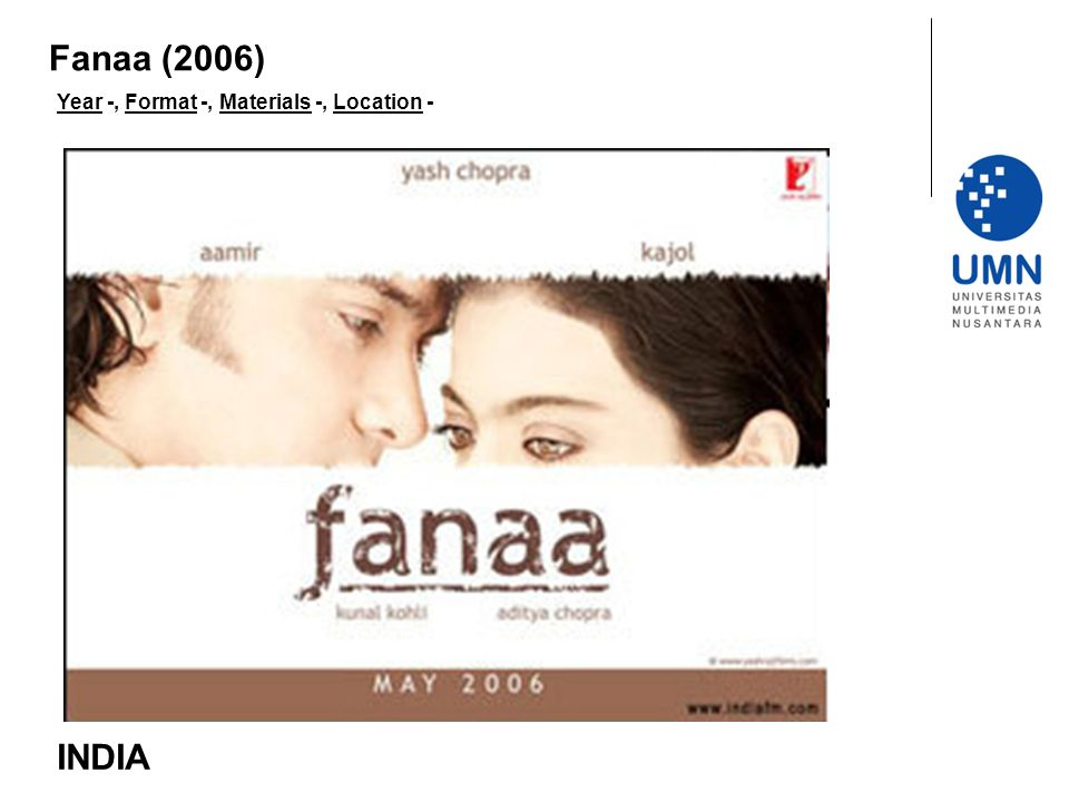 Fanaa (2006) Year -, Format -, Materials -, Location - INDIA
