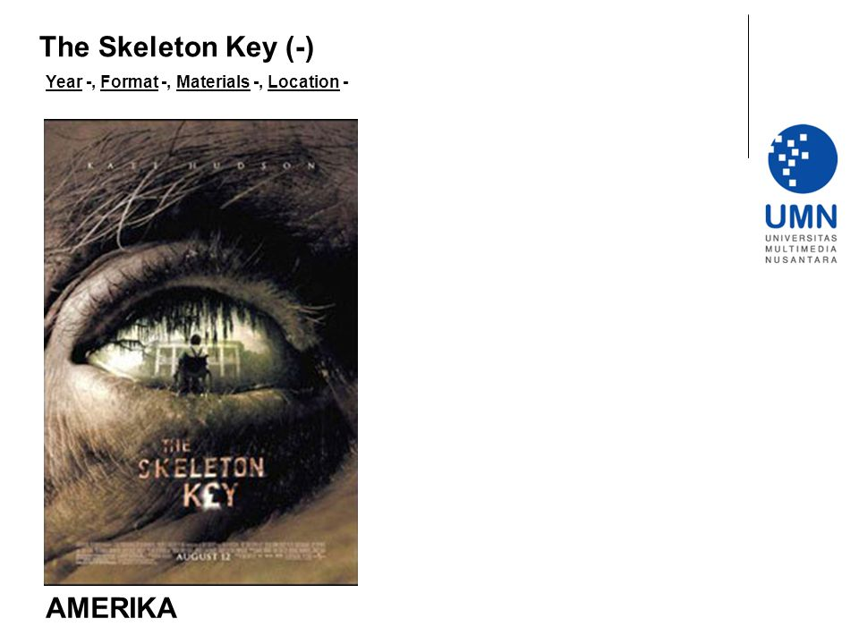 The Skeleton Key (-) Year -, Format -, Materials -, Location - AMERIKA