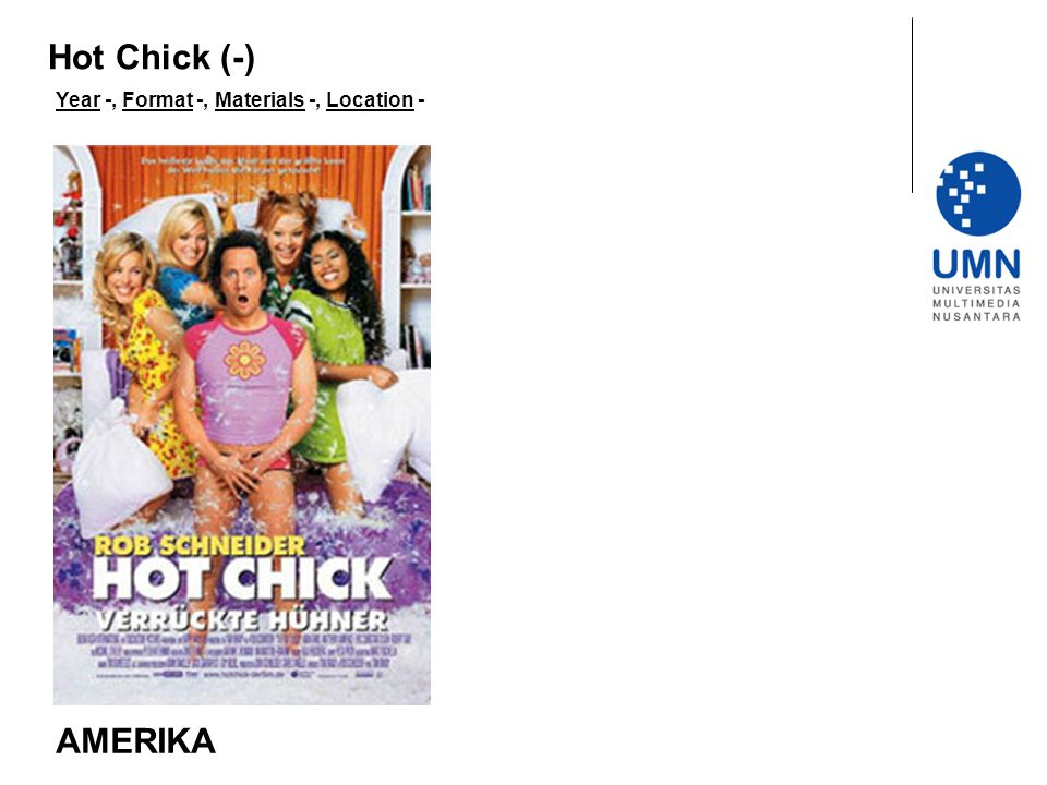 Hot Chick (-) Year -, Format -, Materials -, Location - AMERIKA