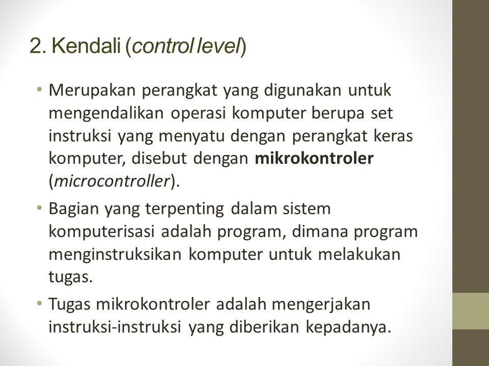 2. Kendali (control level)