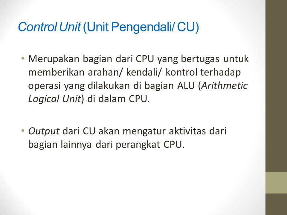 Control Unit (Unit Pengendali/ CU)