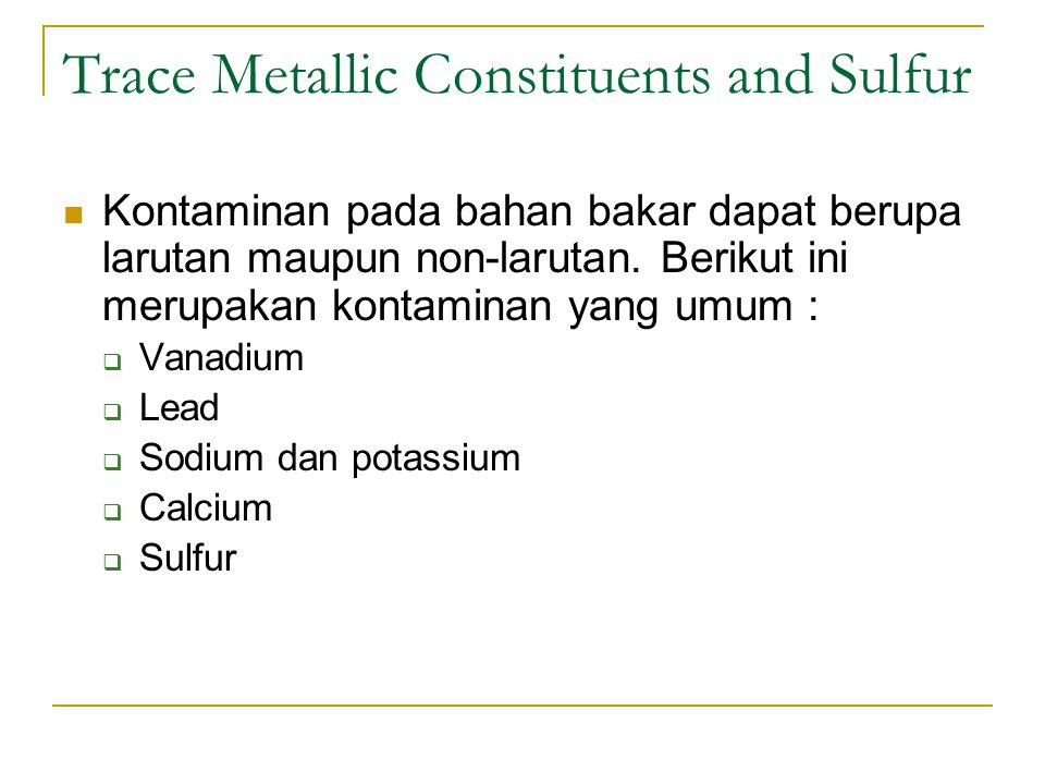 Trace Metallic Constituents and Sulfur