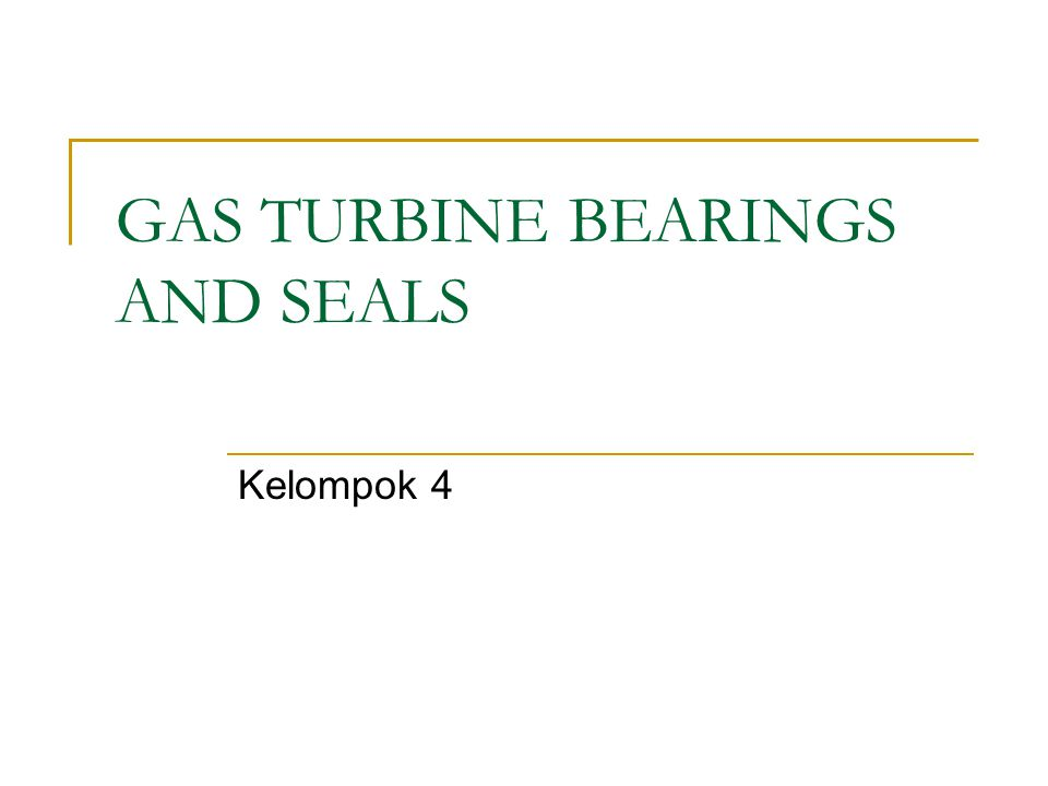 GAS TURBINE BEARINGS AND SEALS