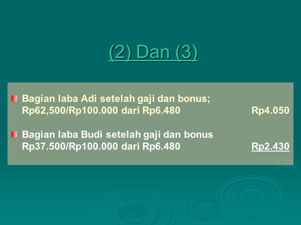 (2) Dan (3) Bagian laba Adi setelah gaji dan bonus;