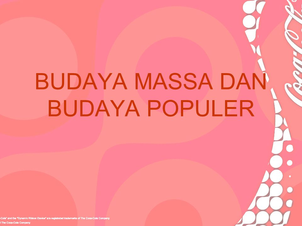 BUDAYA MASSA DAN BUDAYA POPULER