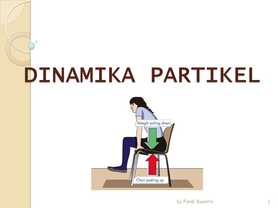 DINAMIKA PARTIKEL by Fandi Susanto