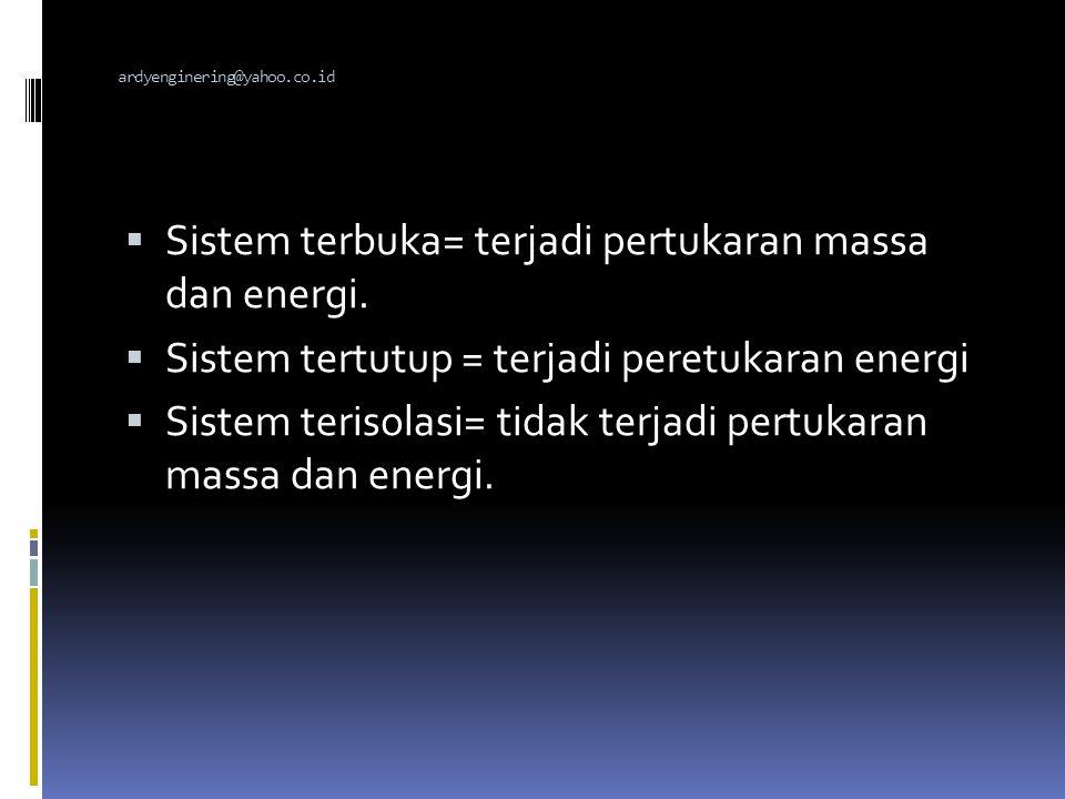 Sistem terbuka= terjadi pertukaran massa dan energi.