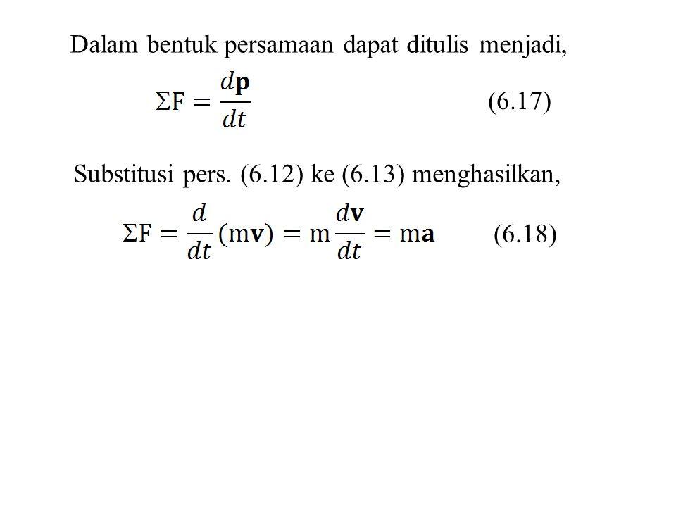 Dalam bentuk persamaan dapat ditulis menjadi,