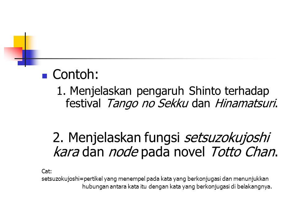 Contoh: 1. Menjelaskan pengaruh Shinto terhadap festival Tango no Sekku dan Hinamatsuri.