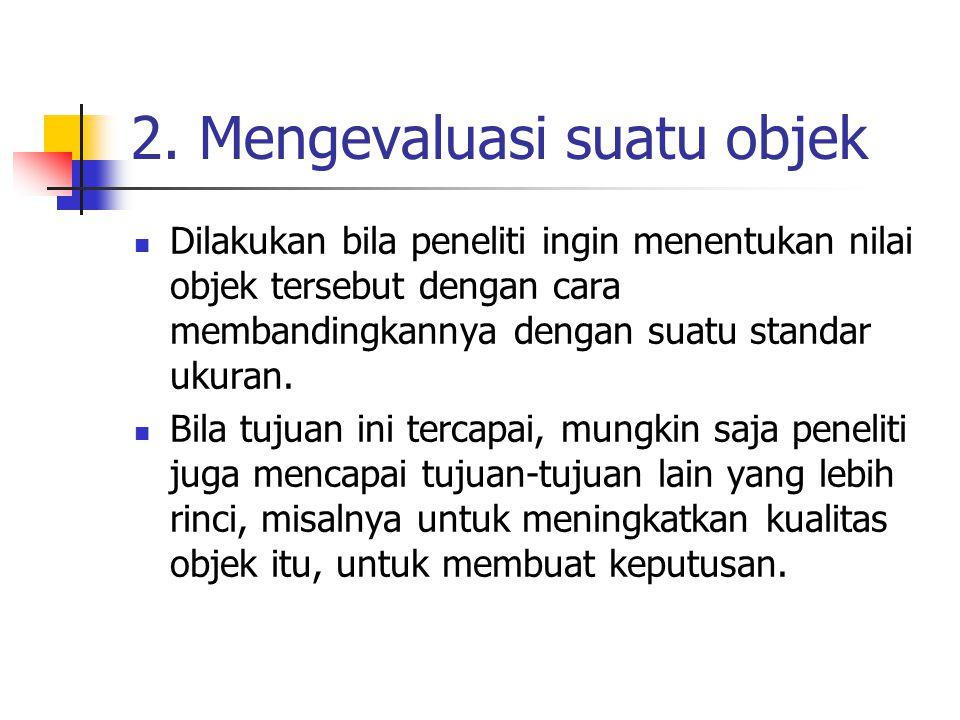 2. Mengevaluasi suatu objek
