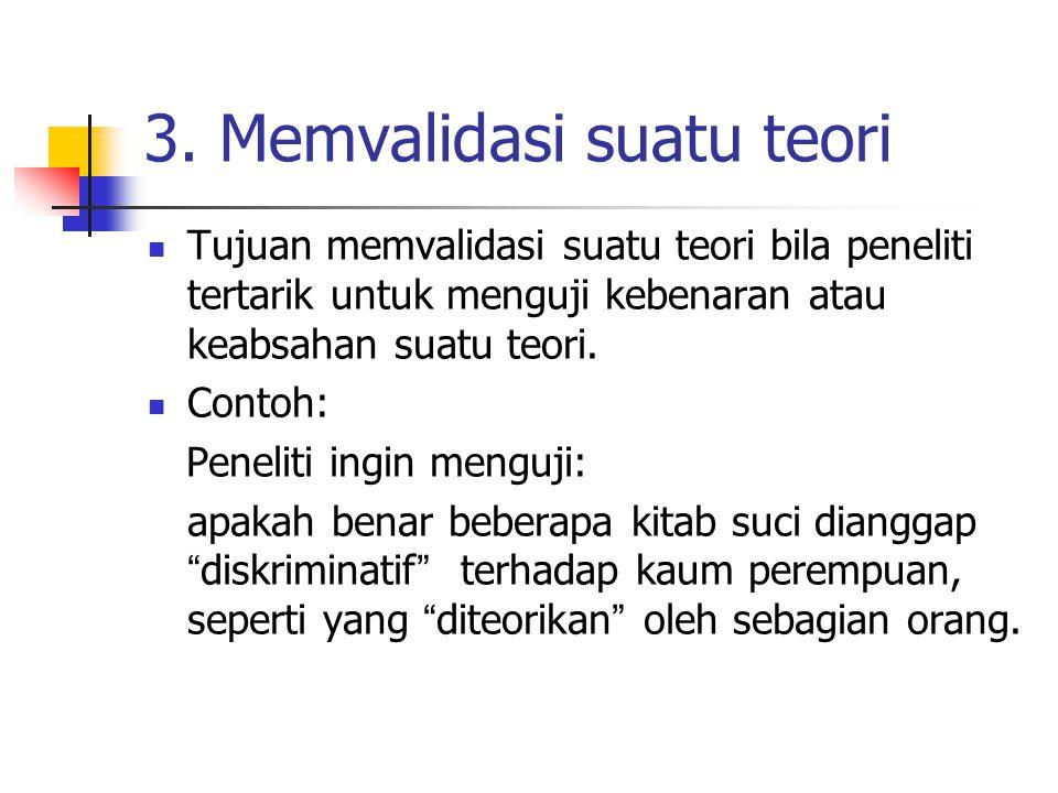 3. Memvalidasi suatu teori