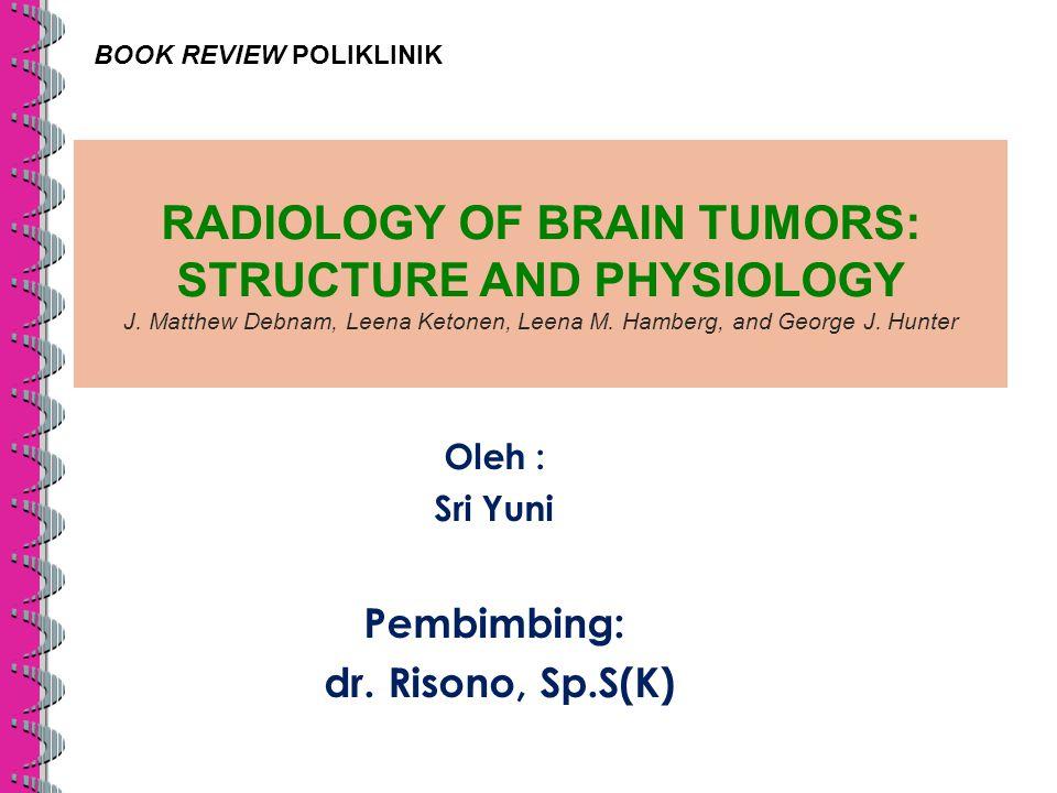 Oleh : Sri Yuni Pembimbing: dr. Risono, Sp.S(K)