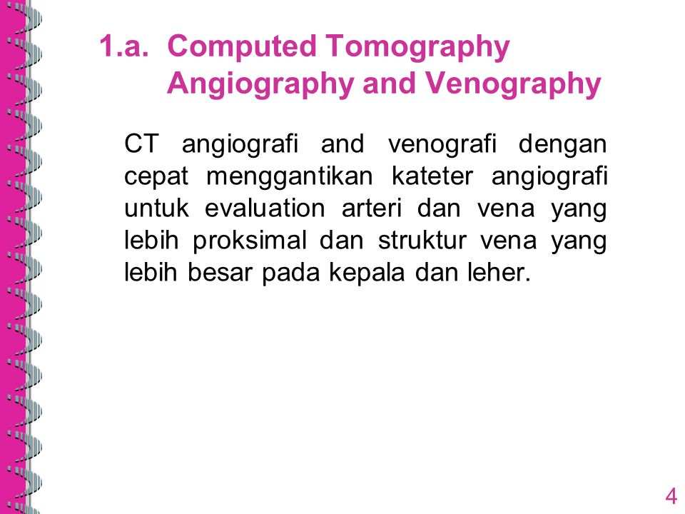 1.a. Computed Tomography Angiography and Venography