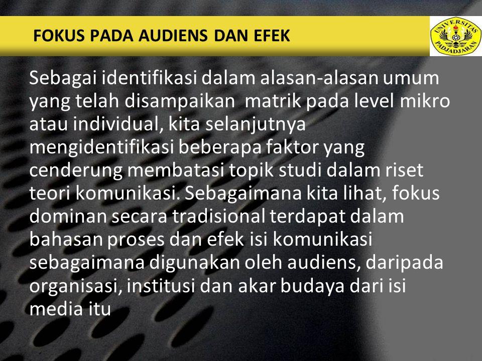 FOKUS PADA AUDIENS DAN EFEK