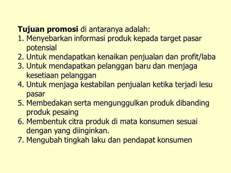 Tujuan promosi di antaranya adalah:
